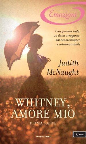Judith McNaught - Whitney, amore mio - Prima parte (I Romanzi Emozioni)
