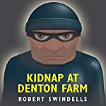 Kidnap at Denton Farm | Robert Swindells