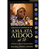 Essays in Honour of Ama Ata Aidoo at 70: A Reader in African Cultural Studies (Paperback) - Common