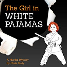 The Girl in White Pajamas (       UNABRIDGED) by Chris Birdy Narrated by Jim Tedder