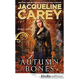 Autumn Bones: Agent of Hel by Jacqueline Carey