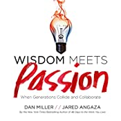 Wisdom Meets Passion: When Generations Collide and Collaborate | [Dan Miller, Jared Angaza]