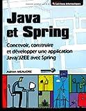 Java et Spring - Concevoir, construire et développer une application Java/J2EE avec Spring