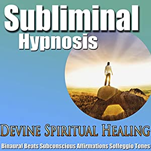 Divine Spiritual Healing Subliminal Hypnosis Speech