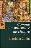 echange, troc Matthieu Collin - Comme un murmure de cithare : Introduction aux psaumes