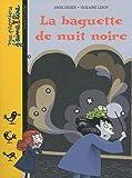 echange, troc Anne Didier, Violaine Leroy - La baguette de nuit noire