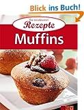 Muffins: Die beliebtesten Rezepte