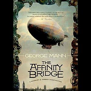 The Affinity Bridge: A Newbury & Hobbes Investigation   [George Mann]