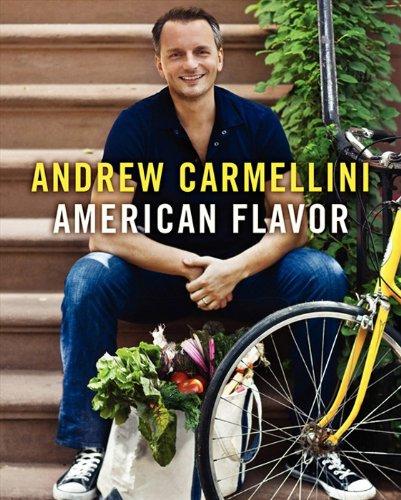 American Flavor by Andrew Carmellini, Gwen Hyman