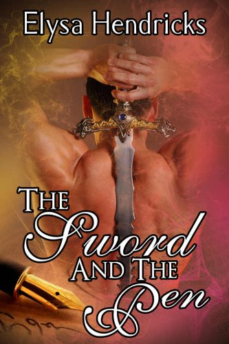 The Sword And The Pen by Elysa Hendricks