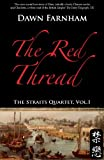 The Red Thread: A Chinese Tale of Love and Fate in 1830s Singapore (The Straits Quartet)