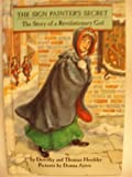 The Sign Painter's Secret: The Story of a Revolutionary Girl (Her Story) (0382241436) by Hoobler, Dorothy