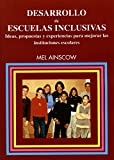 img - for Desarrollo De Escuelas Inclusivas: Ideas, Propuestas y Experiencias Para Mejorar Las Instituciones Escolares (Spanish Edition) book / textbook / text book