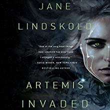 Artemis Invaded: Artemis, Book 2 (       UNABRIDGED) by Jane Lindskold Narrated by Joe Barrett