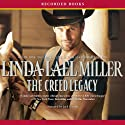 The Creed Legacy (       UNABRIDGED) by Linda Lael Miller Narrated by Jack Garrett