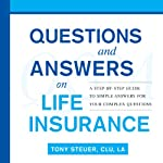 Questions and Answers on Life Insurance: The Life Insurance Toolbook | Tony Steuer