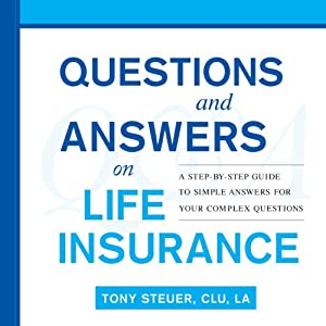 Questions and Answers on Life Insurance: The Life Insurance Toolbook | [Tony Steuer]