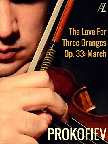 Prokofiev: The Love For Three Oranges, Op.33
