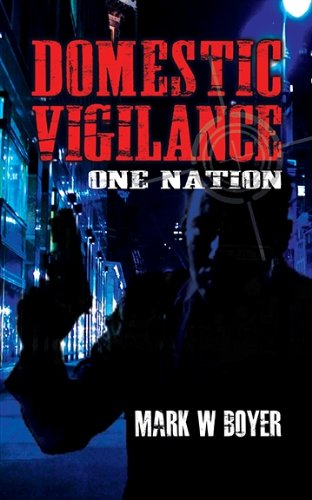 KND eBook of The Day is a Must-Read, Action-Packed, Thrill Ride Through New York Streets… Sample Now For Free Domestic Vigilance: One Nation By Mark W Boyer