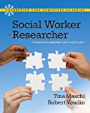 Social Worker as Researcher: Integrating Research with Advocacy