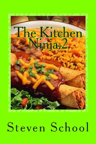 The Kitchen Ninja 2: Mexican Cuisine by Steven School