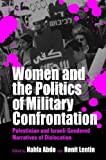 img - for Women and the Politics of Military Confrontation: Palestinian and Israeli Gendered Narratives of Dislocation by Nahla Abdo, Ronit Lentin (2002) Paperback book / textbook / text book