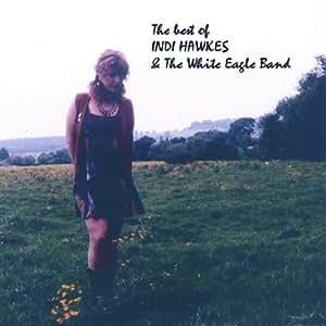 Best of Indi Hawkes & White Eagle Band