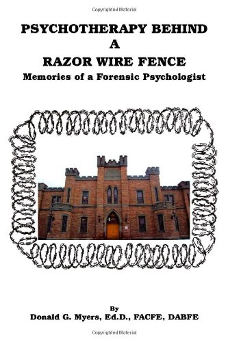 Psychotherapy Behind a Razor Wire Fence - Memories of a Forensic Psychologist