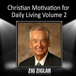 Christian Motivation for Daily Living, Volume 2 | [Zig Ziglar]