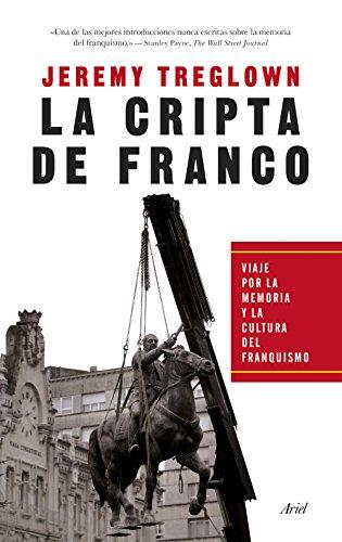 La cripta de Franco: Viaje por la memoria y la cultura del franquismo