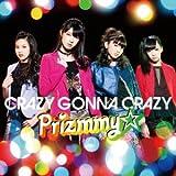 CRAZY GONNA CRAZY♪Prizmmy☆