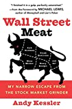 Wall Street Meat: My Narrow Escape from ...