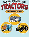 Buses, Trucks and Tractors Coloring Book