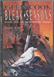 Bleak Seasons: The Sixth Chronicle of the Black Company (Glittering Stone/Glen Cook, Bk 1) (0312861052) by Cook, Glen