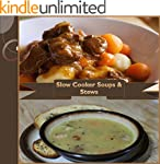 Slow Cooker: 101 Slow Cooker Soups an...