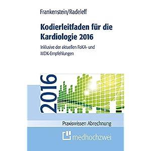 Kodierleitfaden für die Kardiologie 2016 (Praxiswissen Abrechnung)