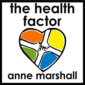 The Health Factor: Coach Yourself to Better Health | [Anne Marshall]