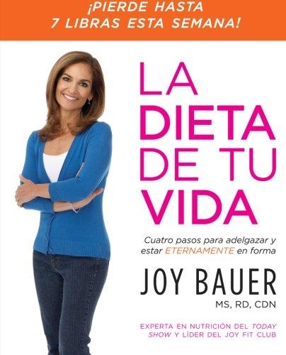 La dieta de tu vida: Cuatro pasos para adelgazar y estar eternamente en forma (Spanish Edition)