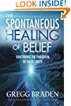 The Spontaneous Healing of Belief: Sh...