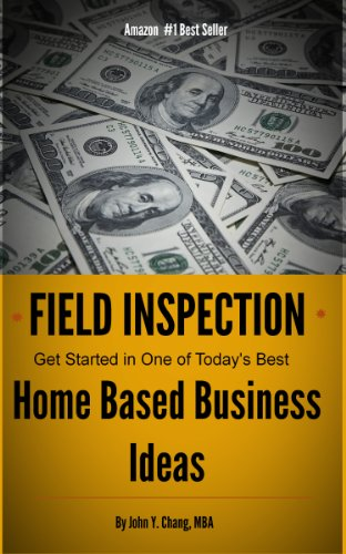 Field Inspection - Get Started in One of Today's Best Home Based Business Ideas