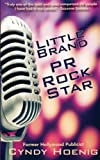 img - for PR Rock Star (A Little Brand Book) (Volume 1) book / textbook / text book