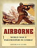 img - for Airborne: World War II Paratroopers in combat (General Military) book / textbook / text book