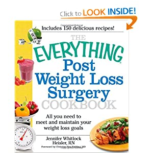 The Everything Post Weight Loss Surgery Cookbook: All you need to meet and maintain your weight loss goals (Everything Series)