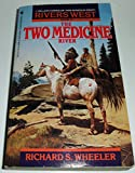 TWO MEDICINE RIVER (Rivers West) (0553297716) by Wheeler, Richard S.