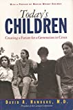 img - for Today's Children:: Creating a Future for a Generation in Crisis book / textbook / text book