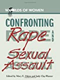 Confronting Rape and Sexual Assault (The Worlds of Women Series)