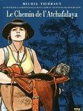 echange, troc Michel Thiébaut - Le chemin de l'Atchafalaya : Autour des Passagers du vent (Tome 6 Livres 1 et 2) de François Bourgeon