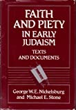 Faith and Piety in Early Judaism: Texts and Documents (0800606795) by George W. E. Nickelsburg
