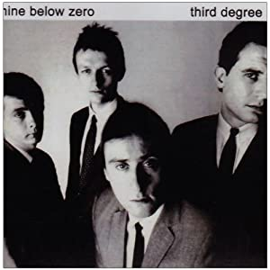 Nine Below Zero -  Third Degree