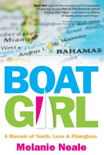 Melanie Neale - Boat Girl: A Memoir of Youth, Love, & Fiberglass (English Edition)